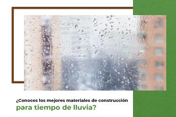 os mejores materiales de construcción para tiempo de lluvia