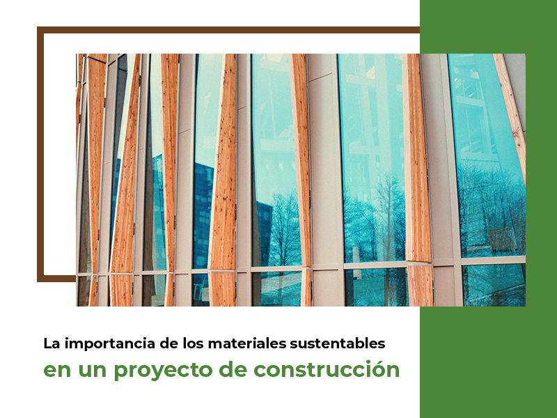 materiales sustentables en tu proyecto